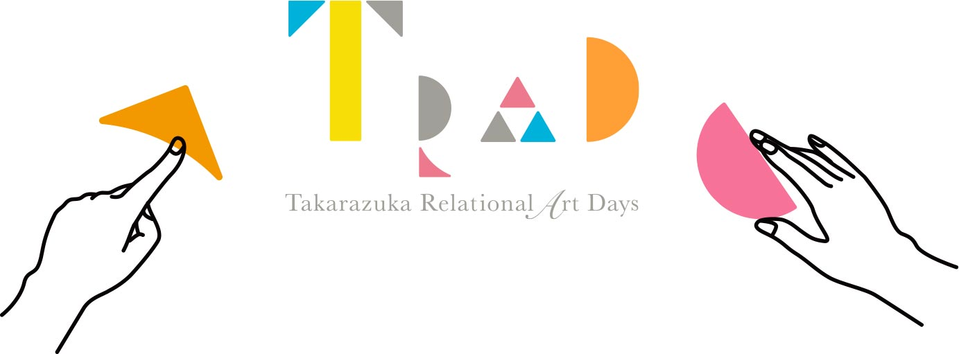 TRAD Takarazuka Relational Art Days